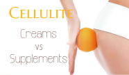 cellulite creams vs supplements