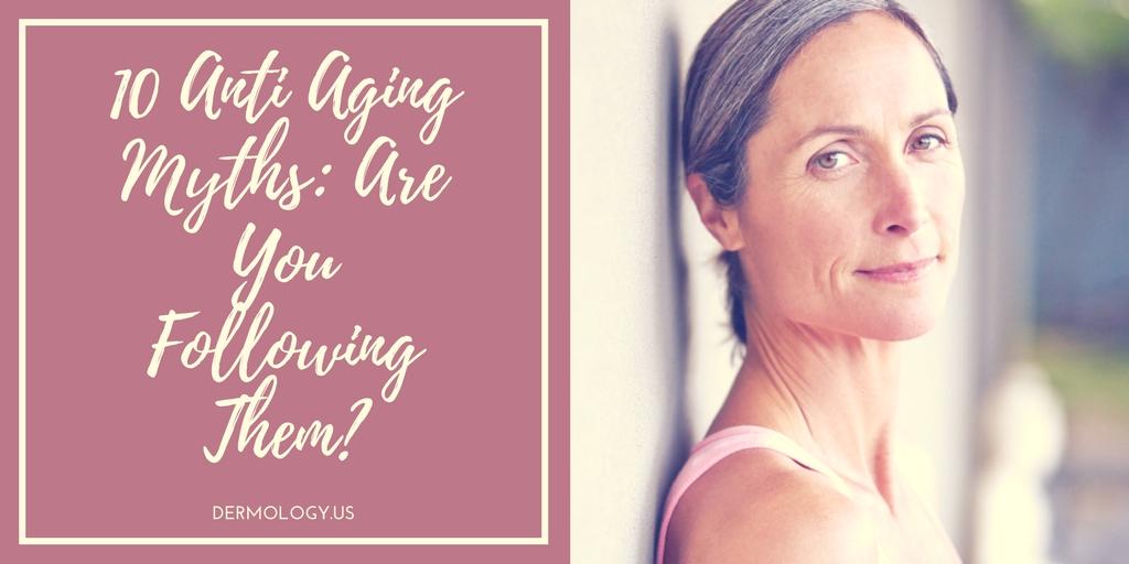 10 Anti Aging Myths