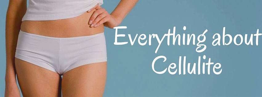 Everything about Cellulite